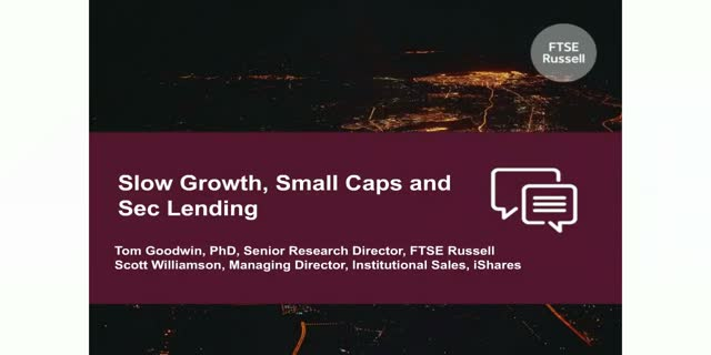 Slow Growth, Small Caps and Sec Lending