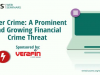 Cybercrime: A Prominent and Growing Financial Crime Threat