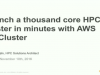 Launch a thousand core HPC cluster in minutes with AWS CfnCluster