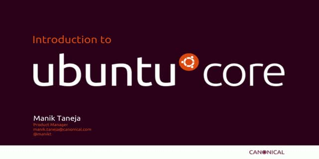 Introduction to Ubuntu Core, an Ubuntu for IOT