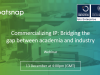 Commercialising IP: Bridging the gap between academia and industry