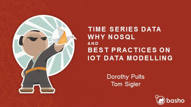 On-Demand: Time Series Data, Why NoSQL and Best Practices for IoT Data Modeling