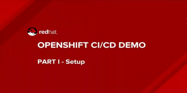 OpenShift CI/CD Demo: Part I