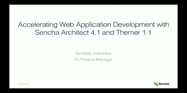 SNC - Accelerate Web App Development with Sencha Architect 4.1 and Themer 1.