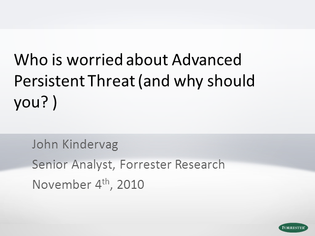 Who Is Worrying About Advanced Persistent Threat & Why Should You