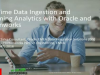 Real-Time Data Ingestion and Streaming Analytics with Hortonworks & Oracle