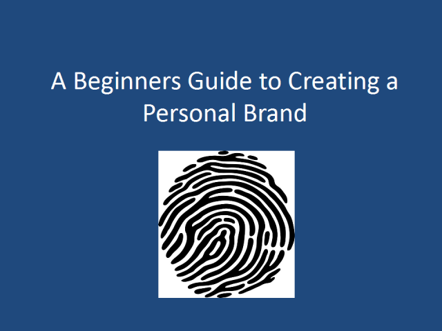 A Beginner's Guide to Creating A Personal Brand
