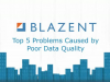Top 5 Problems Caused by Poor Data Quality
