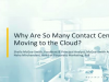 Why are so many Contact Centers moving to the cloud?