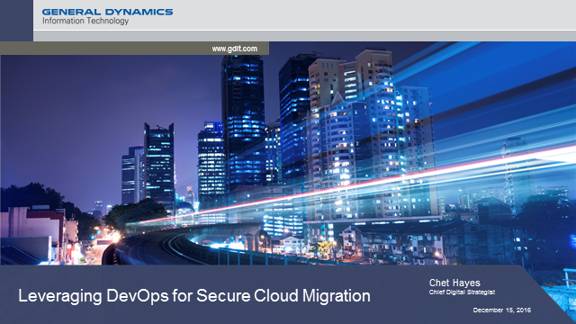 General Dynamics IT: Leveraging DevOps for Secure Cloud Migration