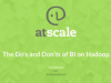 Do's and Don'ts of BI on Hadoop