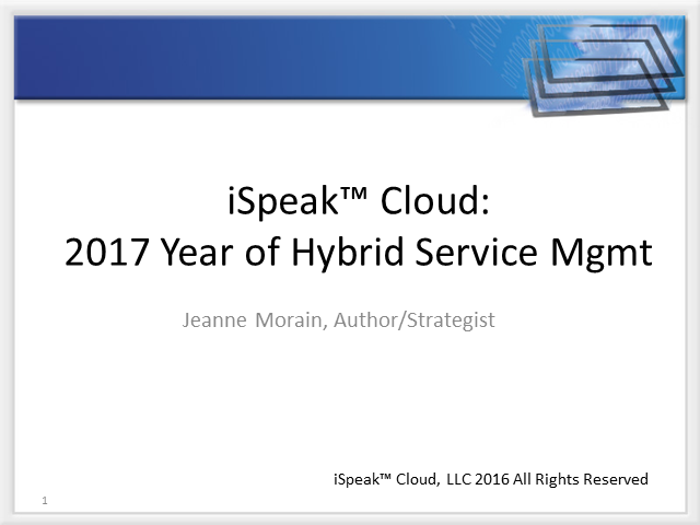iSpeak(TM): 2017 The Year of Hybrid Service Management