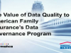 The Value of Data Quality to American Family Insurance's Data Governance Program