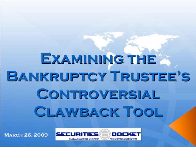 "Examining the Bankruptcy Trustee's Controversial ""Clawback"" Tool"