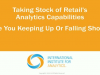 Taking Stock of Retail's Analytics Capabilities: Are You Keeping Up?