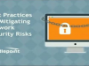 Best Practices for Mitigating Network Security Risks
