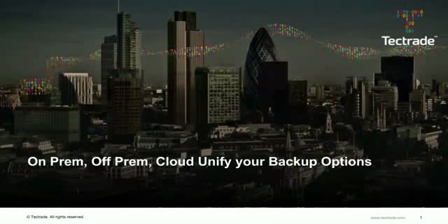 On Prem, Off Prem, Cloud Unify your Backup Options