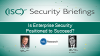 Is Enterprise Security Positioned to Succeed?