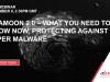 Shamoon 2.0 – what you need to know now. Protecting against wiper malware
