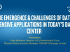 Emergence & Challenges of Data Intensive Applications in Today's Data Center