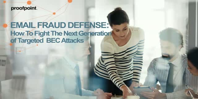 Email Fraud Defense: How to Fight the Next Generation of Targeted BEC Attacks