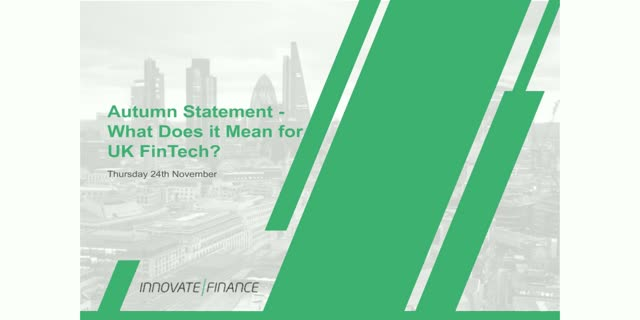 Autumn Statement - What Does it Mean for UK FinTech?