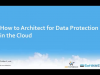 How to Architect for Data Protection in the Cloud with Amazon Web Services (AWS)