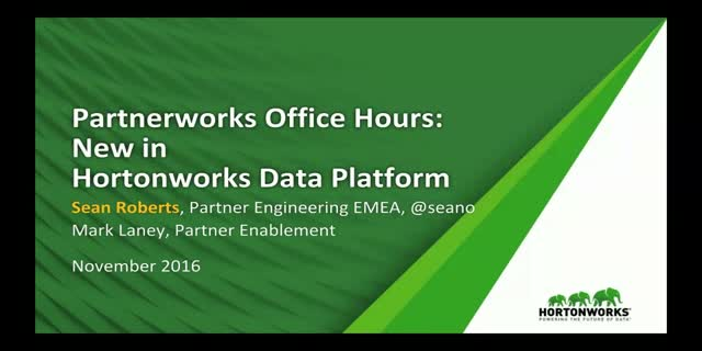 Partnerworks Office Hours: What's New in HDP 2.5
