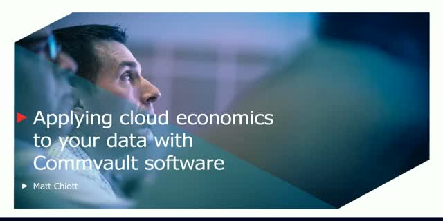 Applying Cloud Economics to Your Data with Commvault Software