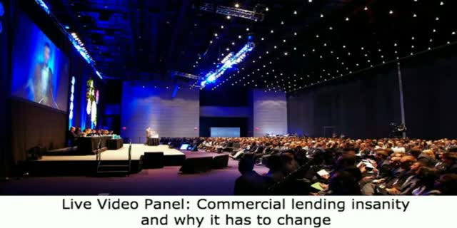 Live video panel: Commercial lending insanity and why it has to change