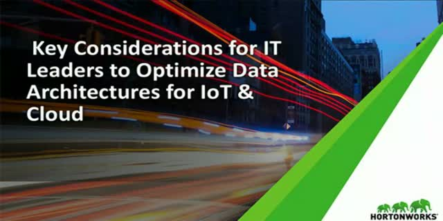 Key Considerations for IT Leaders to Optimize Data Architectures for IoT & Cloud