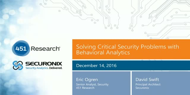 Solving Critical Security Problems with Behavioral Analytics