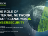 The Role of Internal Network Traffic Analysis in Cybersecurity