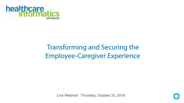 Transforming & Securing Employee and Caregiver Experience