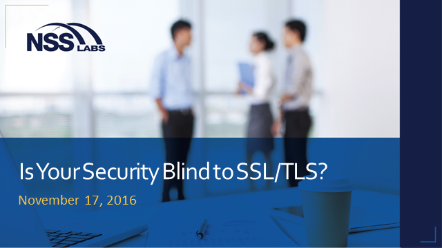 Is Your Security Blind to SSL/TLS?