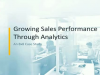 Case Study: Growing Sales Performance Through Analytics