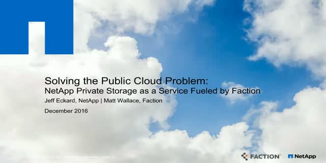 Solving the Public Cloud Problem: NetApp Private Storage as a Service