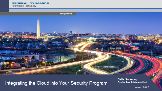 General Dynamics IT: Integrating the Cloud into Your Security Program