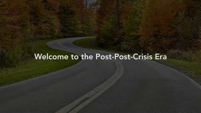Capital Group: Welcome to the Post-Post-Crisis Era