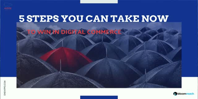 The Top 5 Steps You Can Take Now to Win in Digital Commerce