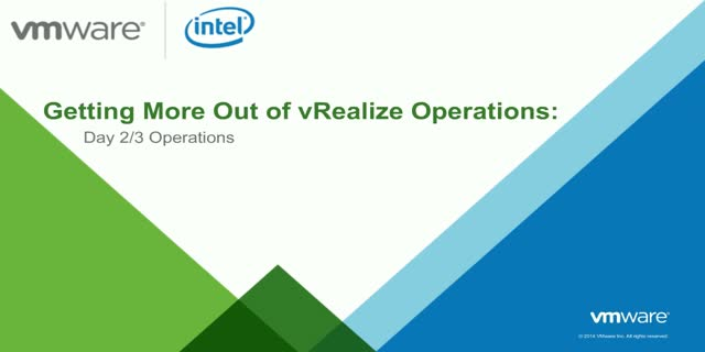 Getting More Out of vRealize Operations: Day 2/3 Operations