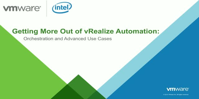 Getting More Out of vRealize Automation: Orchestration and Advanced Use Cases