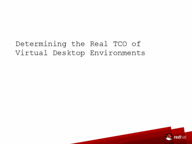 Determining the Real TCO for Virtual Desktop Environments
