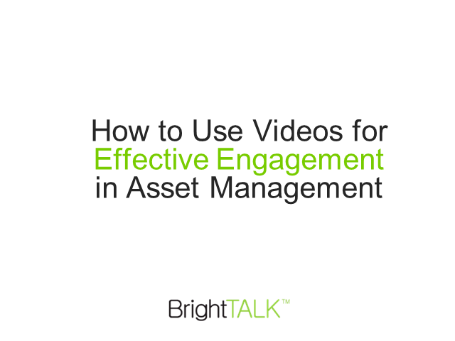 How to Use Videos for Effective Engagement in Asset Management