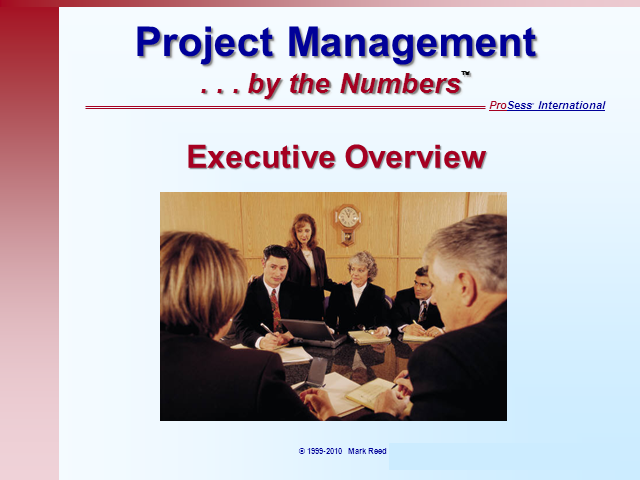 An Executive Overview of Project Management .... by the Numbers