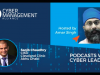 Saqib Chaudhry CISO - Podcasts with Cyber Leaders