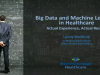 Big data and Machine Learning in Healthcare – Actual experience, actual results