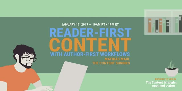 Reader-First Content with Author-First Workflows