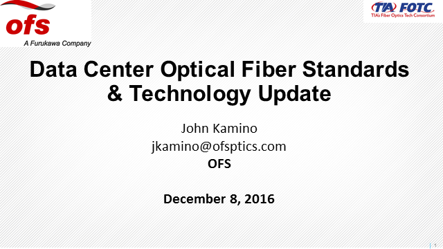 Data Center Optical Fiber Standards and Technology Update