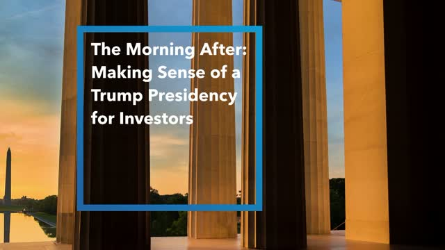 Capital Group: Making Sense of a Trump Presidency for Investors